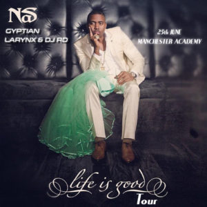 Nas Life is good Tour Supported by Larynx & DJ RD